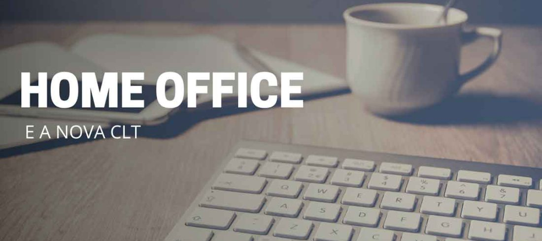 Home Office e a nova CLT