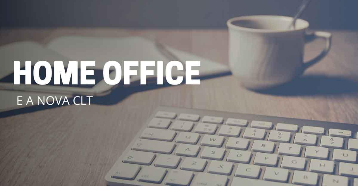 Home Office e a nova CLT
